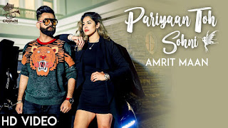 Pariyan Toh Sohni Lyrics    Amrit Maan   Official Music Video