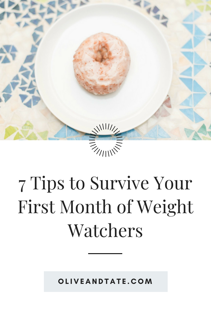 7 Tips to Survive Your First Month of Weight Watchers