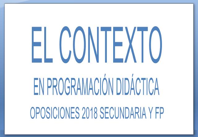 Contexto programacion didactica oposiciones secundaria y FP 2018