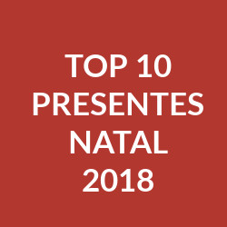Top 10 Presentes de Natal 2018