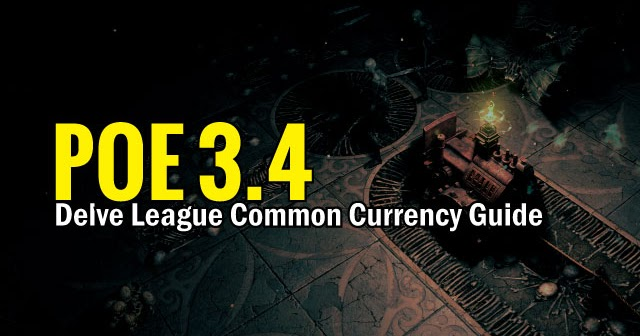 poe 3 4 delve league common currency guide