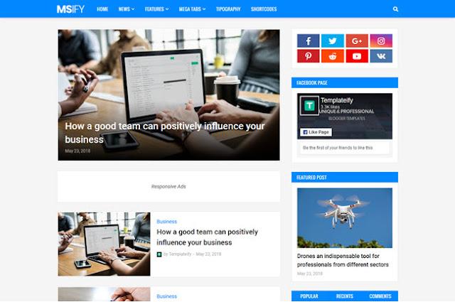 Msify adalah template blogger profesional, sepenuhnya dapat disesuaikan sehingga Anda dapat mengembangkan desain Anda yang benar-benar unik, Msify juga telah Optimized SEO untuk memberikan Anda hasil mesin pencari yang lebih baik dengan meningkatkan lalu lintas organik blog Anda.