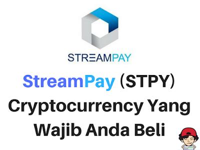 StreamPay (STPY) Cryptocurrency Yang Wajib Anda Beli