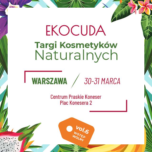EKOCUDA - WIOSNA 2019 - WARSZAWA 30-31.03.2019 - ZAPOWIEDŹ, GDZIE WARTO ZAJRZEĆ