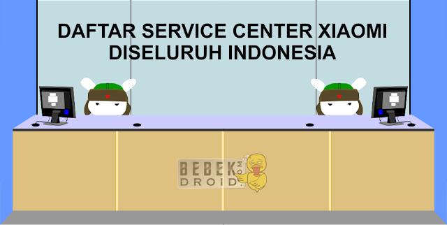 DAFTAR SERVICE CENTER XIAOMI DISELURUH INDONESIA