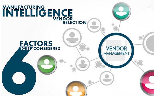 B&E | Manufacturing Intelligence Vendor Selection, 6 Factors To Be Considered