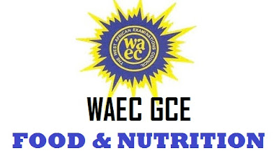 WAEC GCE Food & Nutrition Practical 2017 Expo | Past Questions and Answers