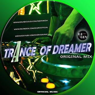 2017-Trance-of-Dreamer-Original-Mix-DJ-GRV