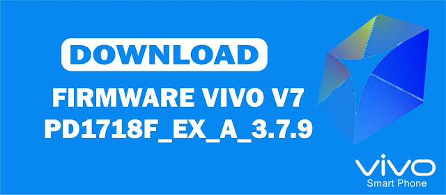 Download Firmware Vivo V7 PD1718F_EX_A_3.7.9