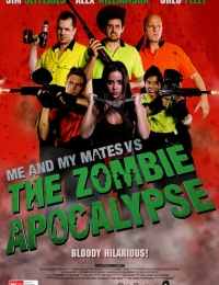 Me and My Mates vs. The Zombie Apocalypse | Bmovies