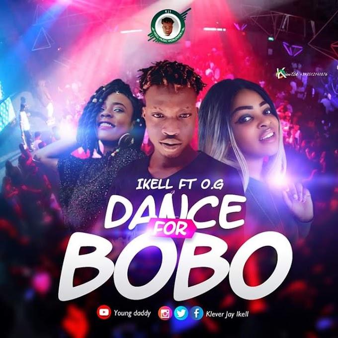 DOWNLOAD MP3: Ikell – Dance For Bobo Ft. OG