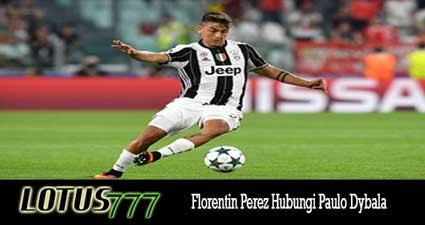 Florentin Perez Hubungi Paulo Dybala