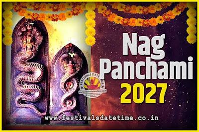 2027 Nag Panchami Pooja Date and Time, 2027 Nag Panchami Calendar