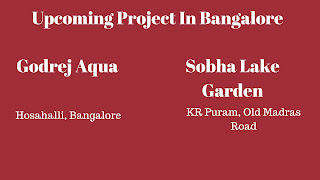 Banglore Project - Godrej Aqua and Sobha Lake Garden