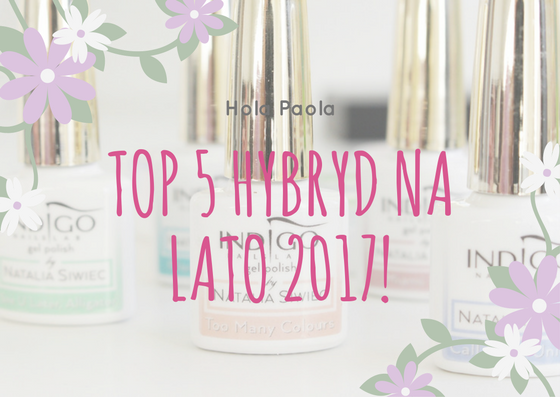 Top 5 hybryd na Lato 2017 Indigo Koko Loko Indigo Pijama Party Indigo Gold Nude Indigo See U Later Alligator Indigo Los Flamingos paznokcie hola paola blog wakacje lato słońce lakier hybryda kolor na lato