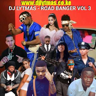 ROAD BANGER VOL 3 MIXTAPE 2019(Hip Hop,Dancehall,Bongo,R&B and Pop) BY DJ LYTMAS
