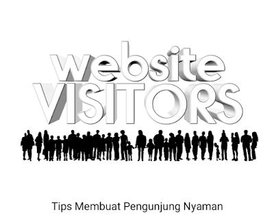 Inilah 4 Tips Membuat Pengunjung Betah Berkunjung ke Blog Anda