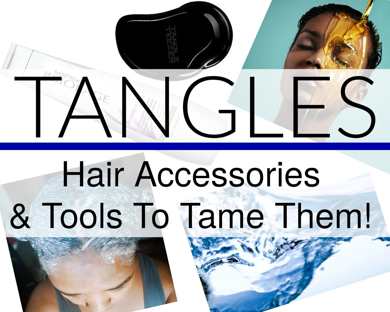 Tangles: Hair Accessories & Tools To Tame Them!