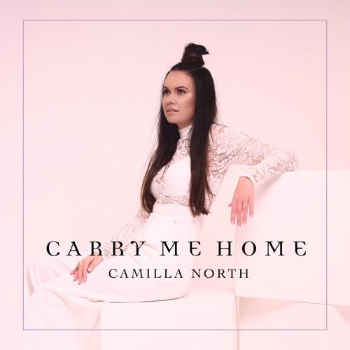 Camilla North Drops New Single 'Carry Me Home'