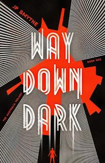 Way Down Dark by J P Smythe