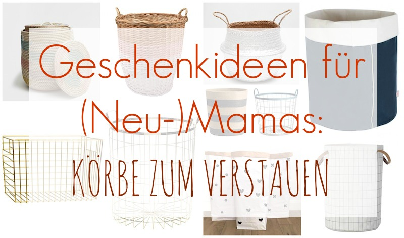 une vie magnifique geschenkideen f r neu mamas k rbe zum verstauen. Black Bedroom Furniture Sets. Home Design Ideas