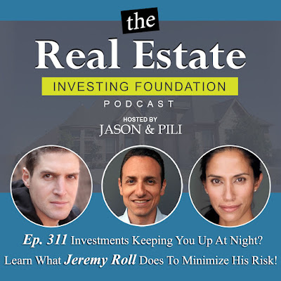 Ep. 311 Investments Keeping You Up At Night Learn What Jeremy Roll Does To Minimize His Risk