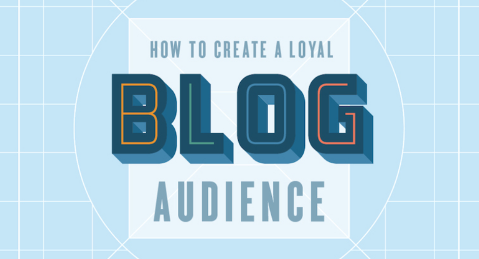 The Science Behind Building A Loyal Blog Audience - infographic
