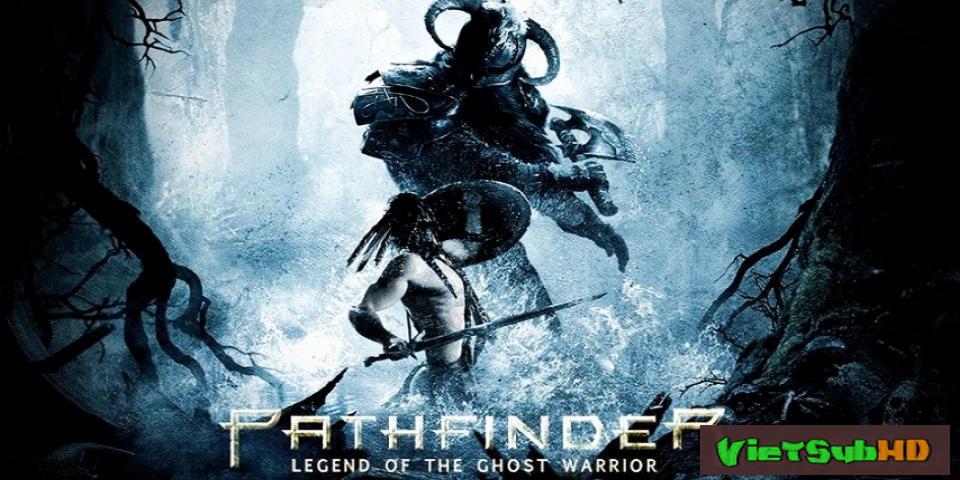 Phim Người Mở Đường (chiến Binh Dẫn Đường) VietSub HD | Pathfinder 2007