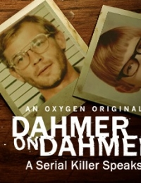 Dahmer on Dahmer: A Serial Killer Speaks | Bmovies