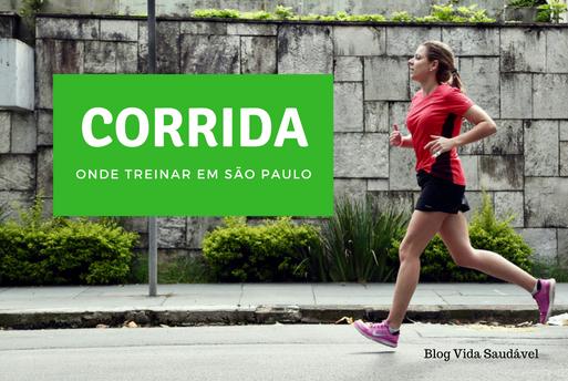 Corrida em São Paulo: Onde treinar | Blog Vida Saudável