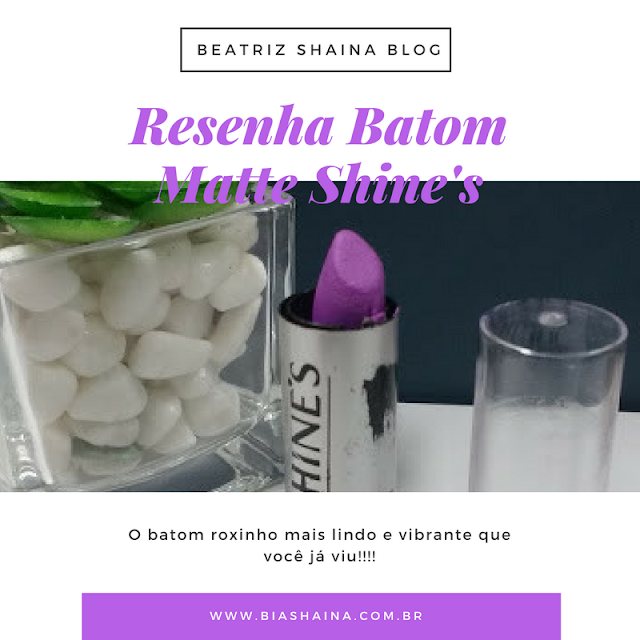 Resenha Batom Matte Shine's