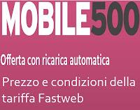 Fastweb Mobile500, tariffa con autoricarica: costi e condizioni