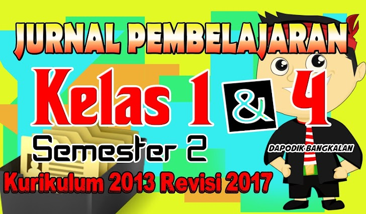 Download JURNAL Kelas 2 & Kelas 4 SD Semester 2 Kurikulum 2013 Revisi 2017