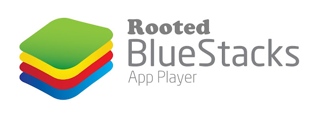 bluestacks rooted version