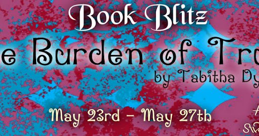 {{ BOOK BLITZ & REVIEW }} THE BURDEN OF TRUST By Tabitha Dye