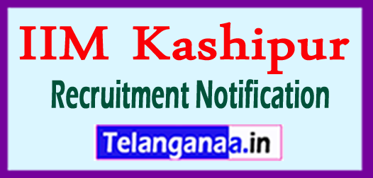 IIM Kashipur Recruitment Notification 2017