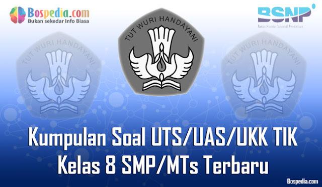 Kumpulan Soal UTS/UAS/UKK TIK Kelas 8 SMP/MTs Terbaru dan Terupdate