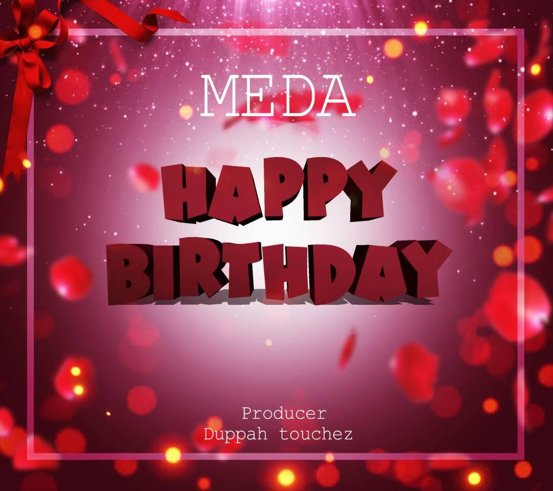 AUDIO   Meda - HAPPY BIRTHDAY   Download - DJ Mwanga