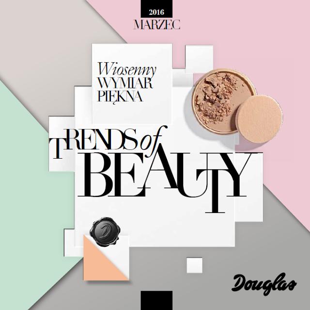 DOUGLAS | Trends of Beauty | Marzec 2016