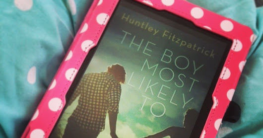 Review: The Boy Most Likely To - Huntley Fitzpatrick