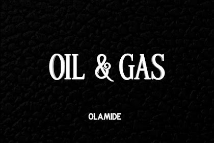 Download Song : Olamide - Oil & Gas