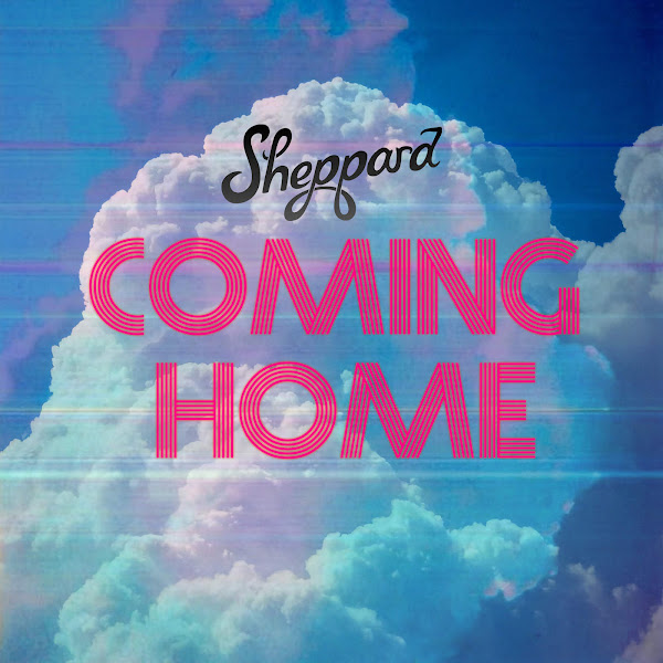 Sheppard - Coming Home - Single Cover