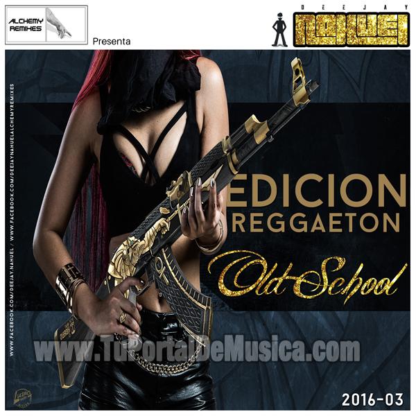 DeeJay Nahuel Ed. Reggaeton Old School Vol. 3 (2016)