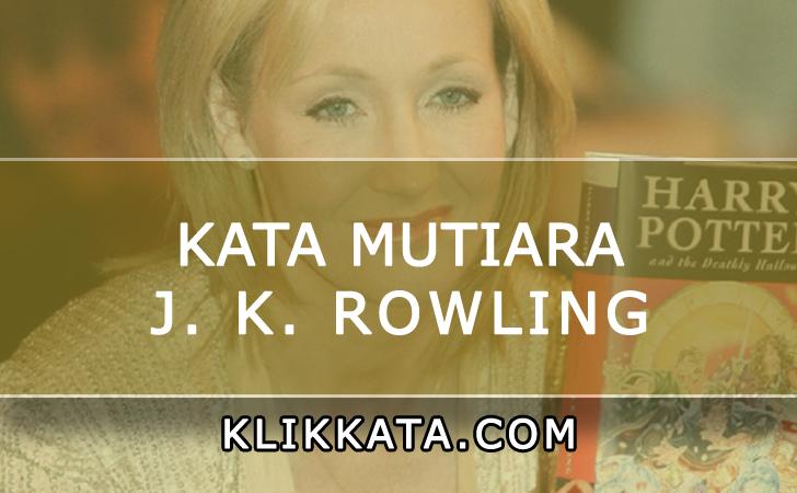 Kumpulan Kata Mutiara/ Kata Bijak J. K. Rowling