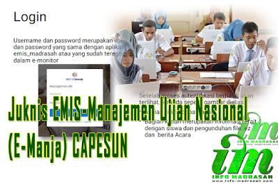 kami telah menjelaskan mengenai adanya aplikasi gres Juknis EMIS-Manajemen Ujian Nasional (E-Manja) CAPESUN