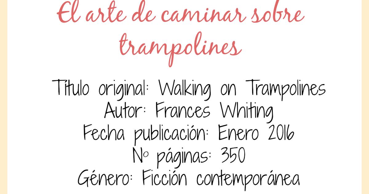 El Arte De Caminar Sobre Trampolines Frances Whiting Las Letras De Pam
