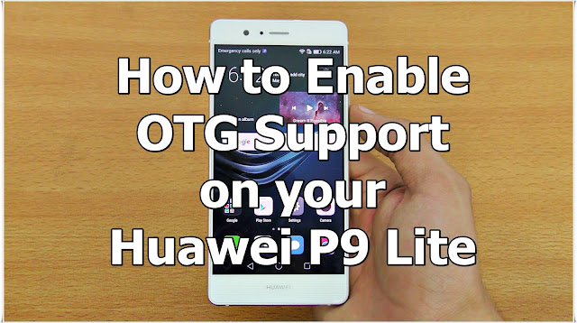 How-to-Enable-OTG-Support-on-your-Huawei-P9-Lite