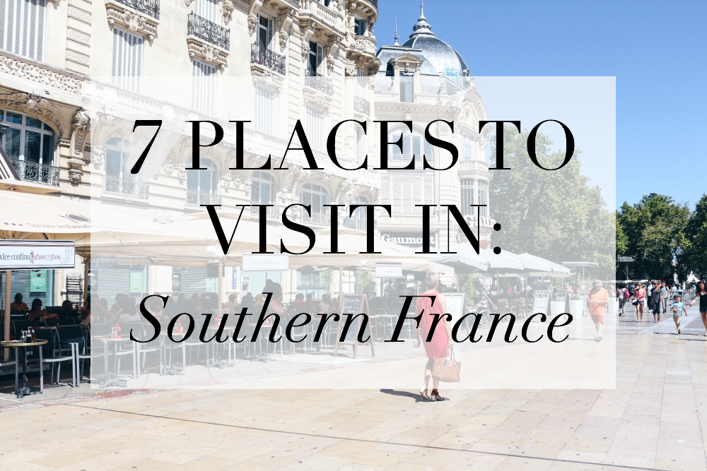 places to visit southern france