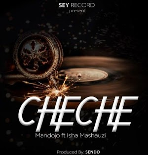 Download Audio | Mandojo Ft Isha Mashauzi – Cheche
