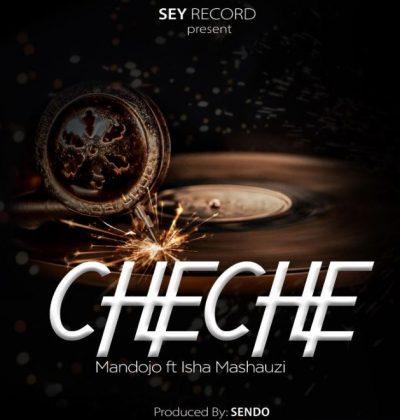 Download Audio   Mandojo Ft Isha Mashauzi – Cheche